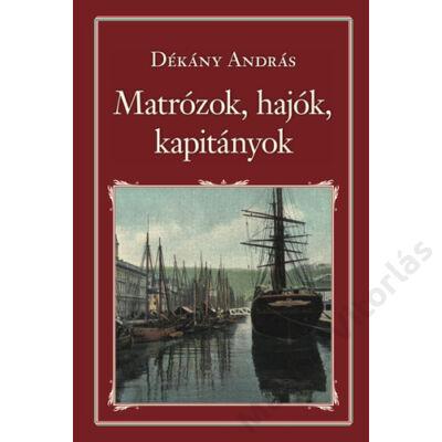Dékány: Matrózok, hajók, kapitányok