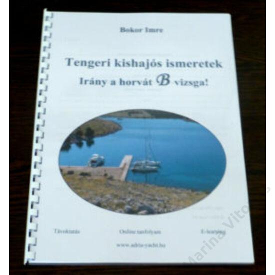 Bokor Imre: Tengeri kishajós alapismeretek, Irány a B vizsga