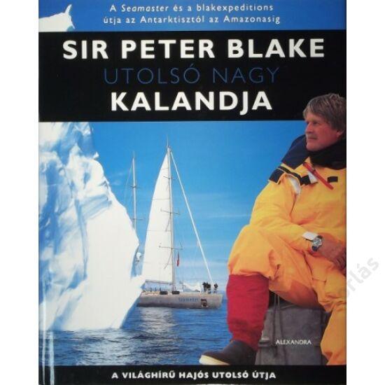 Sir Peter Blake Utolsó nagy kalandja